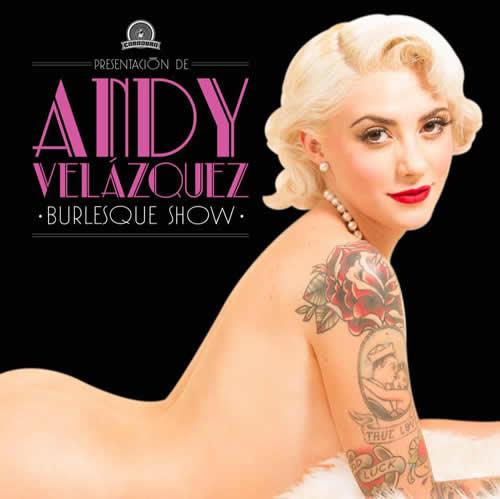 ANDY VELAZQUEZ Presenta Show Burlesque - 30 Enero