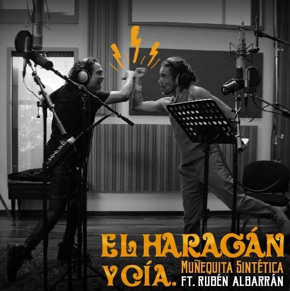 El Haragán y Cía. Presenta Muñequita Sintética con Rubén Albarrán