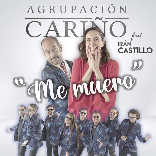 AGRUPACIÓN CARIÑO lanza nuevo sencillo ME MUERO junto a  IRÁN CASTILLO