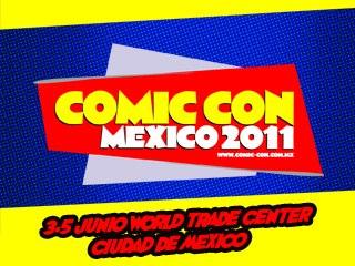 COMIC CON MEXICO 2011