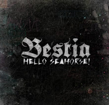 Hello Seahorse / Bestia