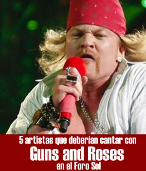 5 artistas que deberían cantar con GUNS N ROSESen el Foro Sol, 5 artistas que deberían cantar con Guns and Roses, Paquita y Juan Gabriel cantando con Guns n´ Roses, Charly Montana es compadre de Axl Rose, Fher de Maná es abucheado en concierto de Guns n´ Roses