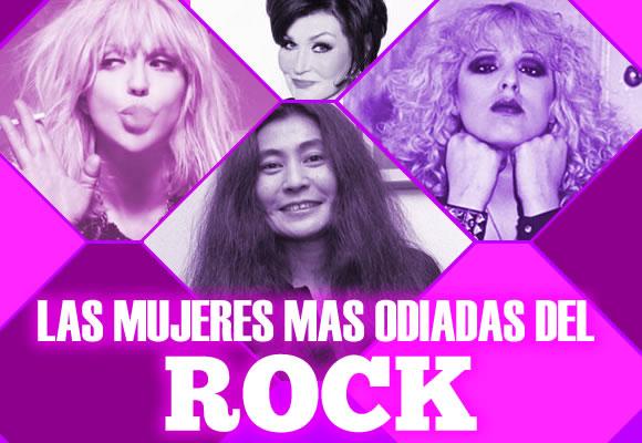 Las Mujeres más odiadas del rock