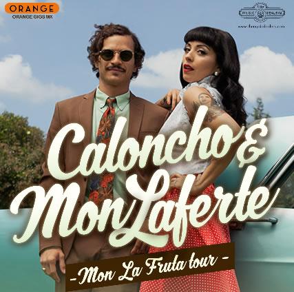 MON LAFERTE Y CALONCHOMon La Fruta Tour  - 21 mayo - parque Naucalli