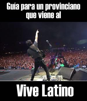 Guía para el Vive Latino