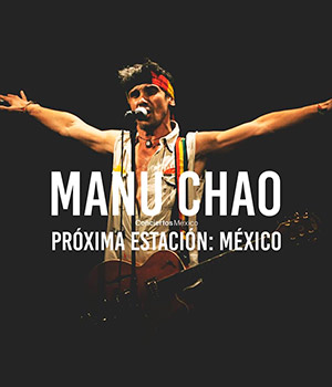 MANU CHAO7 razones por las que es genial que regrese a nuestro país , 7 razones por las que es genial que regrese a nuestro país Manu Chao,  Manú Chao en México, Concierto en Zocalo de Manu Chao