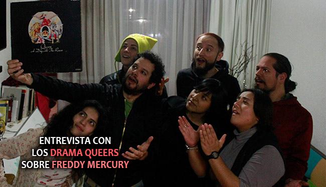 LOS DRAMA QUEERSSobre Freddy Mercury - Entrevista, Entrevista con los drama queers, drama queers sobre freddy mercury, 25 años de la muerte de freddy mercury