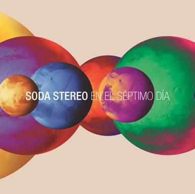 SODA STEREO Esta de regreso con 'SÉP7IMO DÍA' y presenta sencillo, SÉP7IMO DÍA el nuevo disco de SODA STEREO