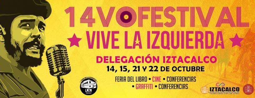 14vo FESTIVAL VIVE LA IZQUIERDAEn la delegación Iztacalco, FESTIVAL VIVE LA IZQUIERDA, LOS DE ABAJO EN IZTACALCO,  EL GRAN SILENCIO EN IZTACALCO 2017