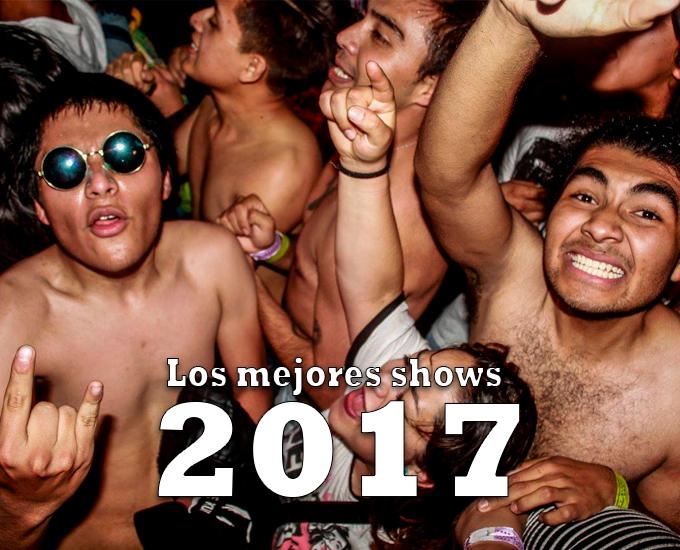 Los mejores shows de 2017Elegidos por varios colaboradores, grandes eventos del 2017