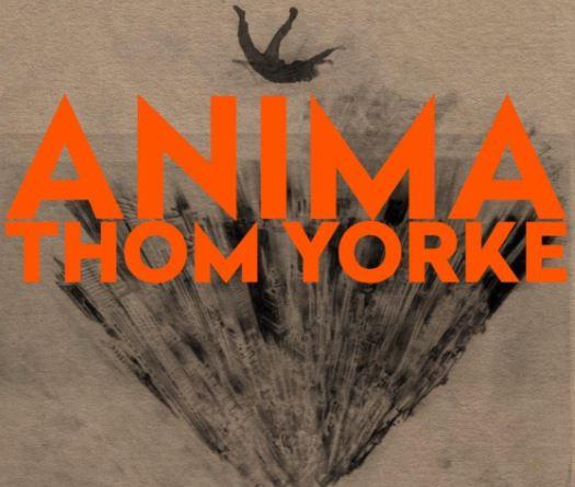 THOM YORKE  anuncia nuevo álbum ANIMA, ANIMA es el nuevo album de Thom Yorke