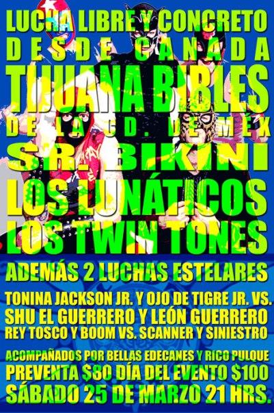 Tijuana Bibles, Sr. Bikini, Los lunáticos y Los Twin tones Malos VS Malos Cultural Roots ,