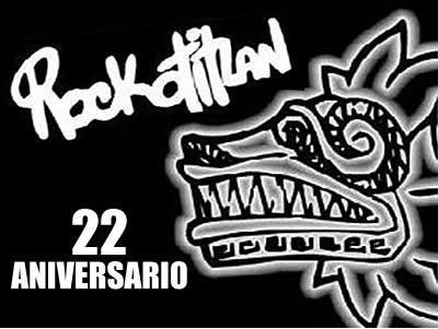ROCKOTITLÁN EN EL ZÓCALOCelebra su aniversario 22