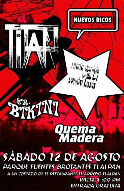 Titán, Maria Daniela, Estrambóticos, Sr Bikini y Quema MaderaParque Fuentes Brotantes ,