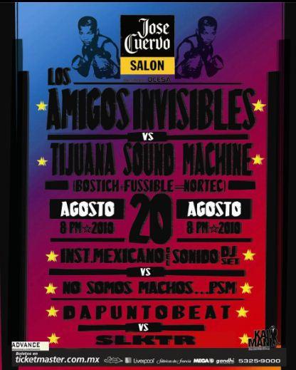 AMIGOS INVISIBLES Y NORTEC COLLECTIVE20 Agosto - Salón Vive Cuervo,