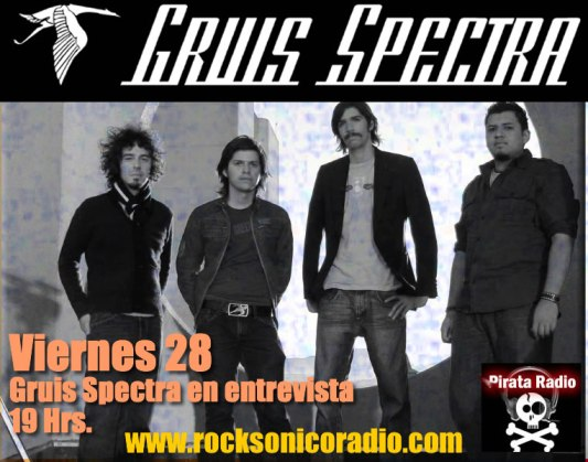 GRUIS SPECTRA EN ENTREVISTAViernes 28 de marzo en Pirata Radio