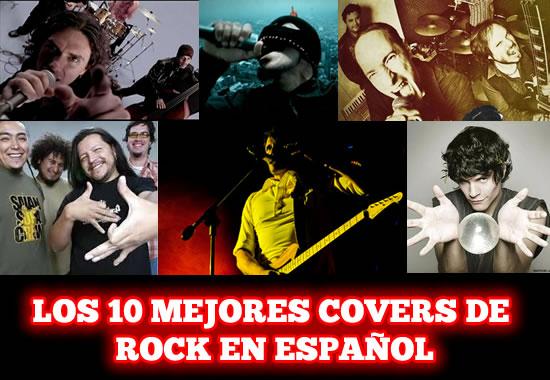 LOS 10 MEJORES COVERS DE ROCK EN ESPAÑOL