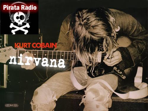 PROGRAMA ESPECIAL DE KURT COBAINEn Pirata Radio, Viernes 4,