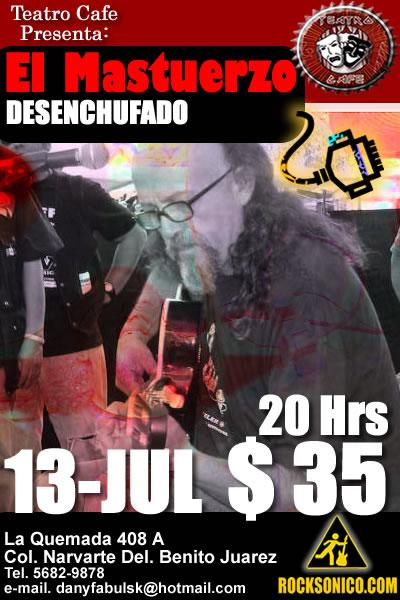 EL MASTUERZO  DESENCHUFADO13 de Julio Unico Concierto en el Teatro Cáfe,