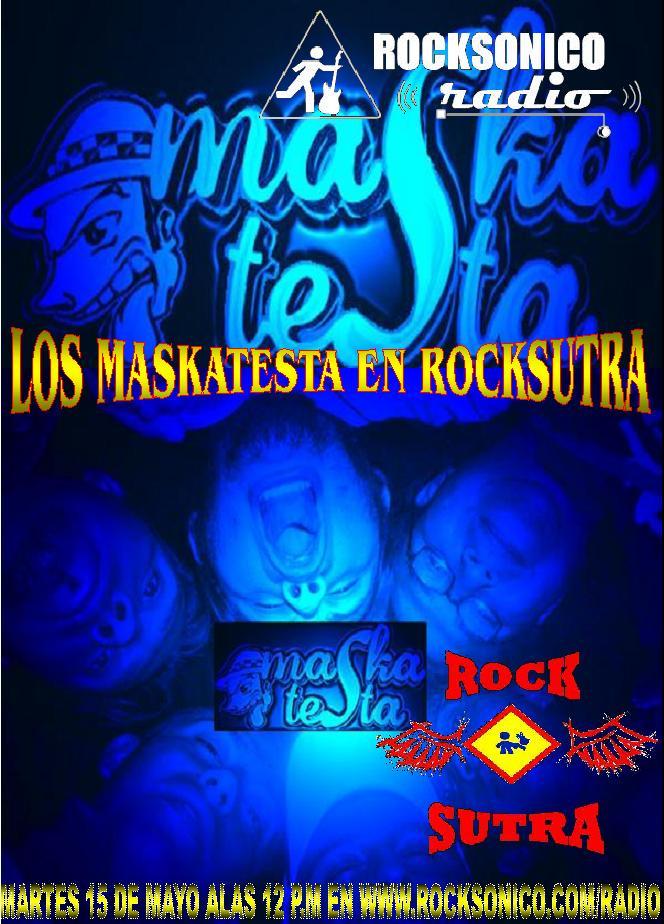 LA MASKATESTA EN ROCKSUTRAmartes 19 de 12:00 a 14:00 Hrs.,