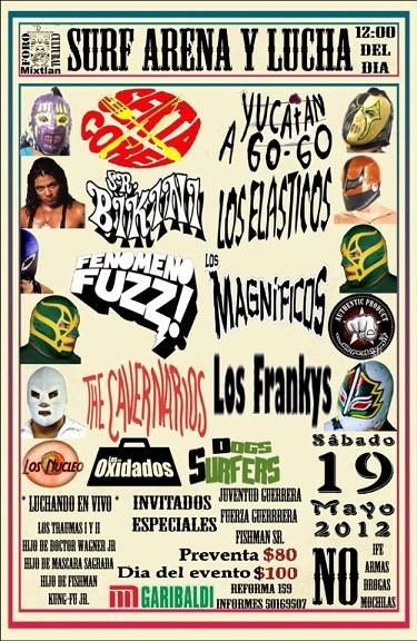 Surf Arena y LuchaSekta Core Yucatán A Go Go Sr. Bikini Los Elásticos Fenómeno Fuzz y más...