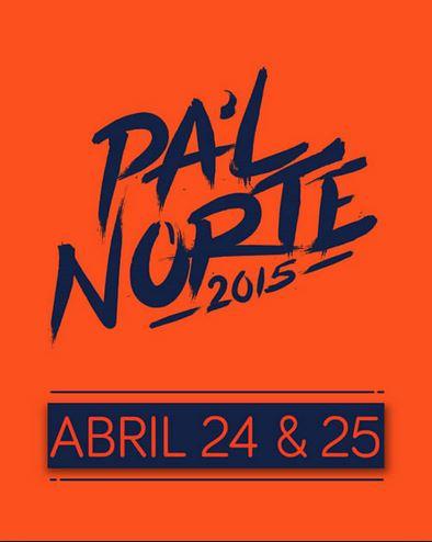 PA´L NORTE 24-25 Abril - Monterrey,