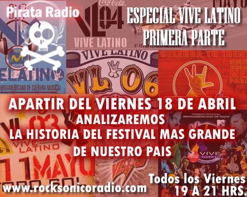 PIRATA RADIOEspeciales de Vive Latino 98 al 08