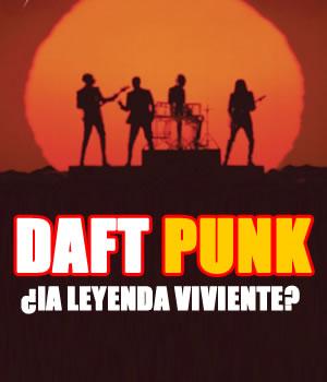 DAFT PUNK¿La leyenda viviente?,