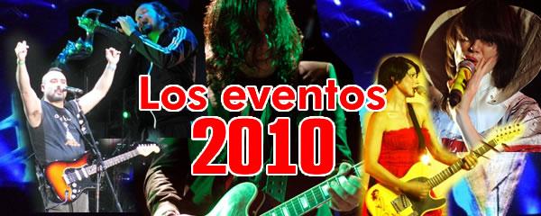 REVIVE LOS MEJORES EVENTOS DEL 2010Los eventos relevantes de este año,