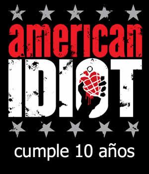 LOS 10 DE AMERICAN IDIOTDécimo aniversario de este gran disco,