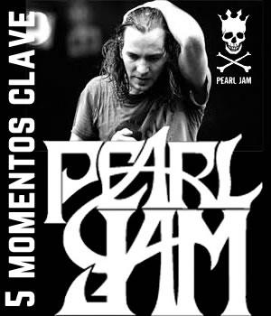 PEARL JAM5 momentos clave en su carrera, 5 momentos claves en la Carrera de Pearl Jam,  Con motivo de su visita a México  conoce más sobre Pearl Jam, Momentos que marcaron para bien o para mal la historia de Pearl Jam