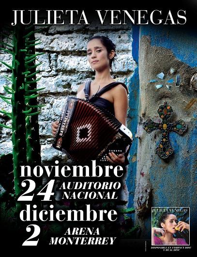 JULIETA VENEGAS  Conciertos en el Auditorio Nacional y Arena Monterrey