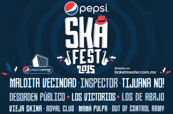 PEPSI SKA FEST 2015La Maldita, Inspector, Tijuana No! y más,  10 de Octubre, PEPSI SKA FEST, La Maldita Vecindad en el Pepsi Ska Fest,  Llega el Ska al Pepsi Center,  Desorden Público y la Vieja Skina en el Pepsi Ska Fest,  4 generaciones de ska en el Pepsi Ska Fest