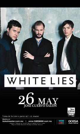 WHITE LIES 26 Mayo - José Cuervo Salón